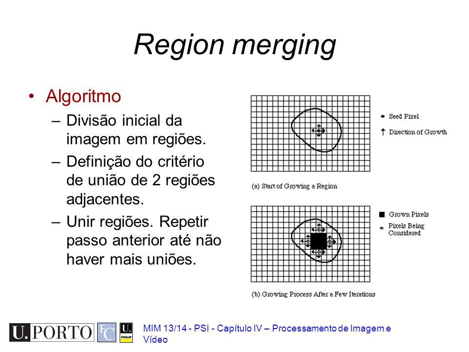Region merging Algoritmo Divisão inicial da imagem em regiões.