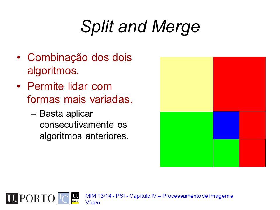 Split and Merge Combinação dos dois algoritmos.