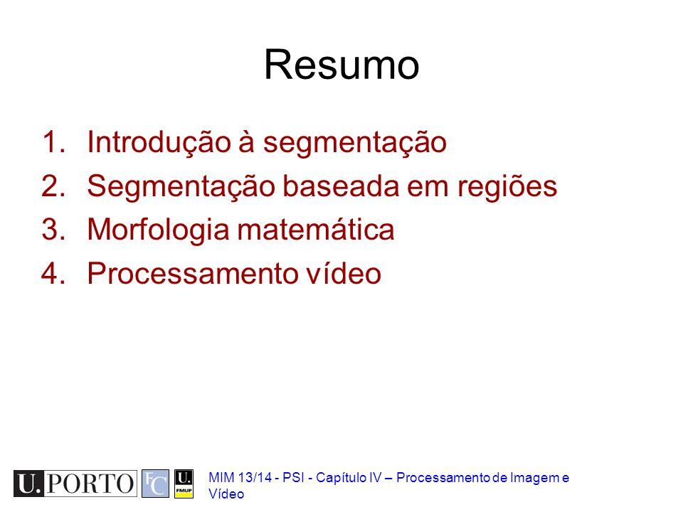 Resumo Introdução à segmentação Segmentação baseada em regiões