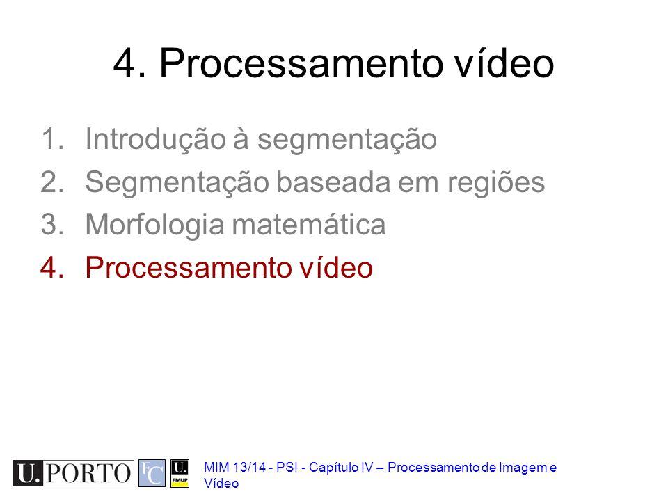 4. Processamento vídeo Introdução à segmentação