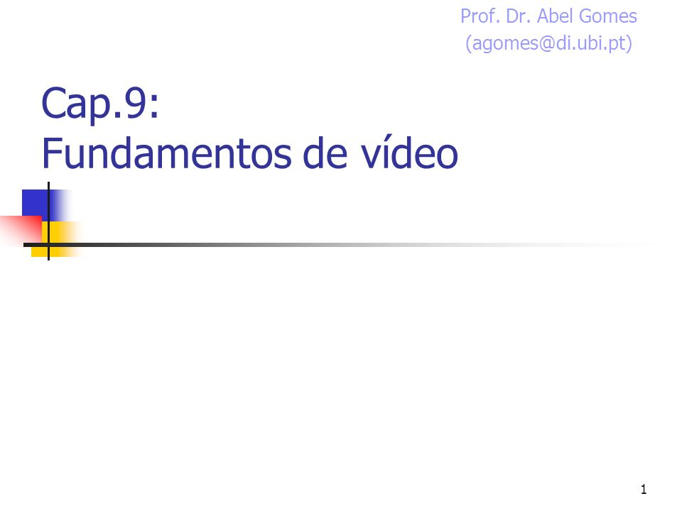 Cap.9: Fundamentos de vídeo