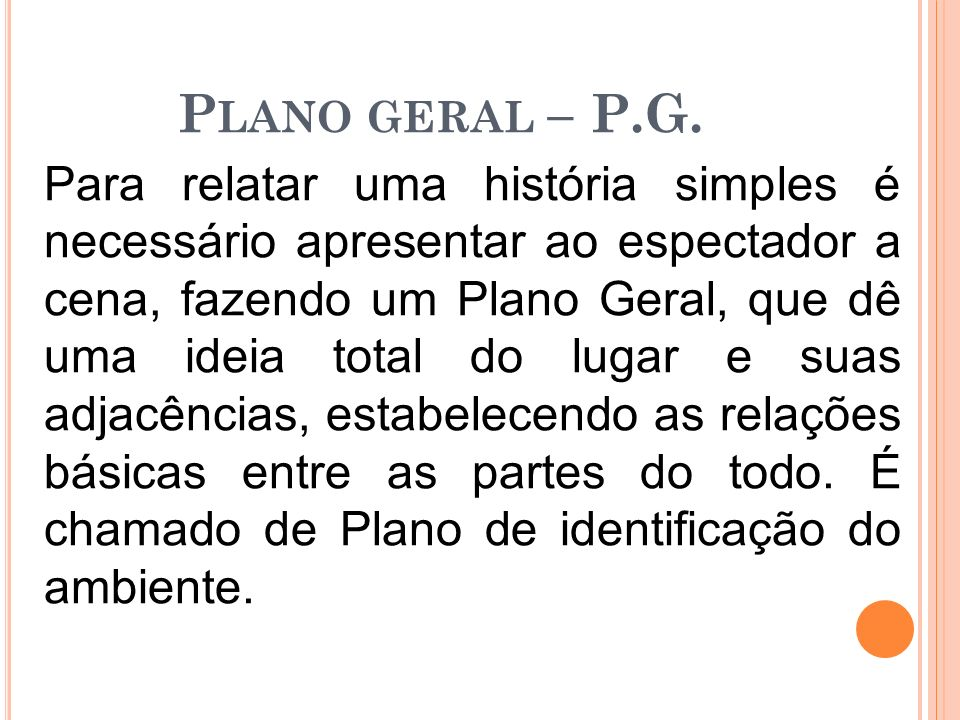 Plano geral – P.G.