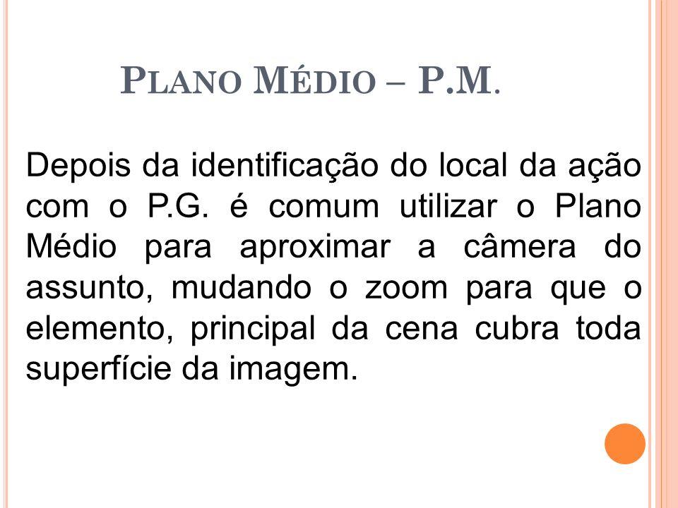 Plano Médio – P.M.