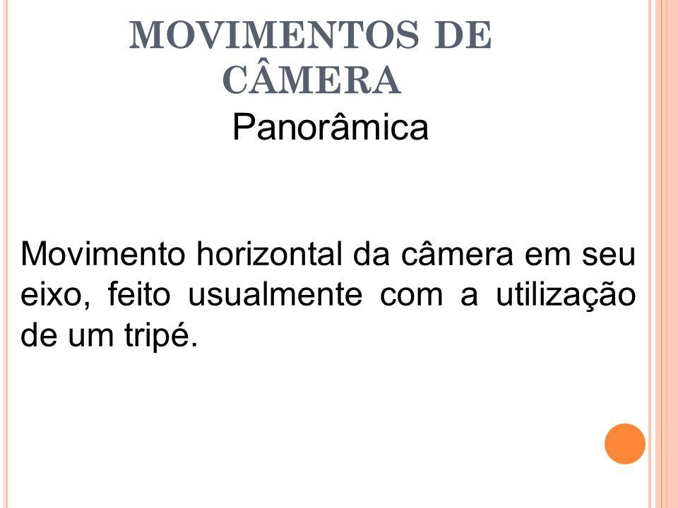 MOVIMENTOS DE CÂMERA Panorâmica