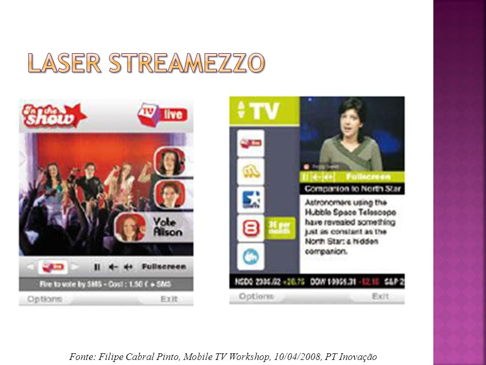 LASeR Streamezzo Fonte: Filipe Cabral Pinto, Mobile TV Workshop, 10/04/2008, PT Inovação