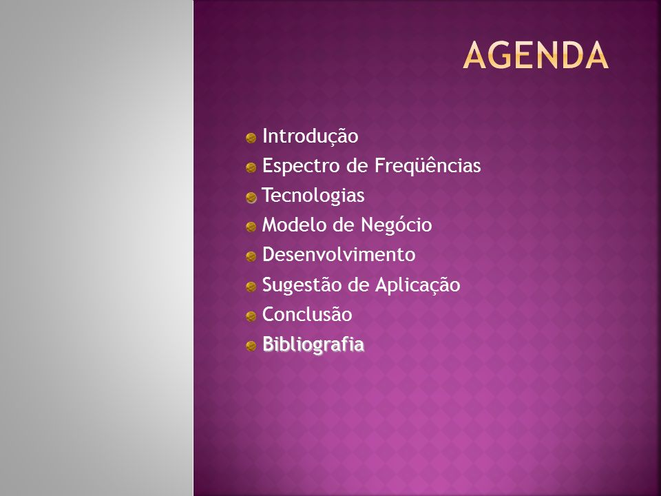 Agenda Introdução Espectro de Freqüências Tecnologias