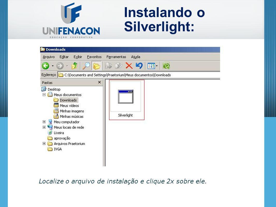 Instalando o Silverlight:
