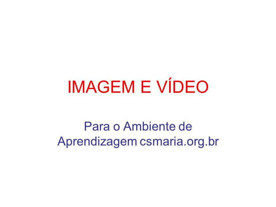 Para o Ambiente de Aprendizagem csmaria.org.br