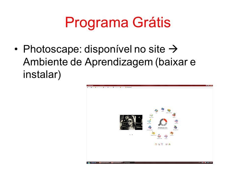 Programa Grátis Photoscape: disponível no site  Ambiente de Aprendizagem (baixar e instalar)