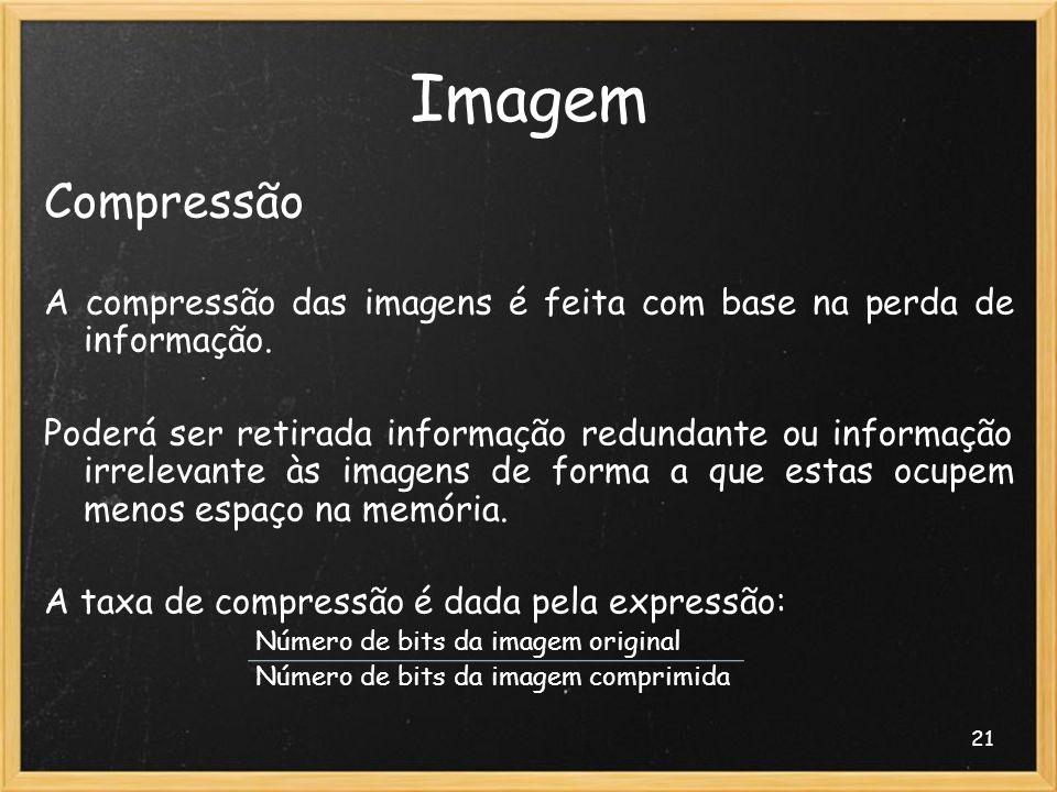Imagem Compressão. A compressão das imagens é feita com base na perda de informação.