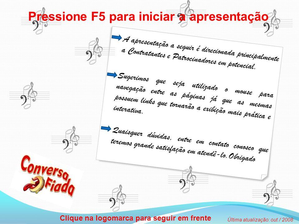 Pressione F5 para iniciar a apresentação