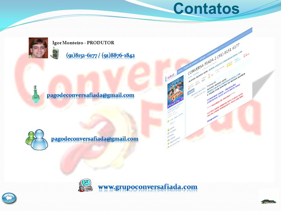 Contatos www.grupoconversafiada.com (91)8151-6177 / (91)8876-1842