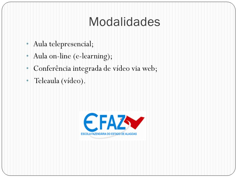 Modalidades Aula telepresencial; Aula on-line (e-learning);