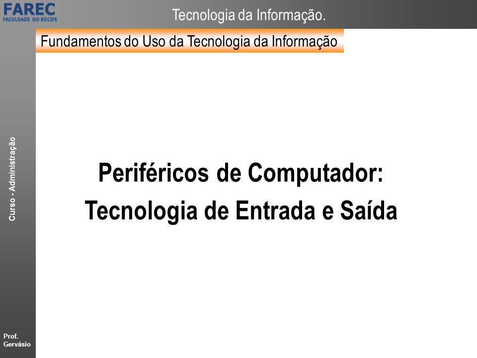 Periféricos de Computador: Tecnologia de Entrada e Saída