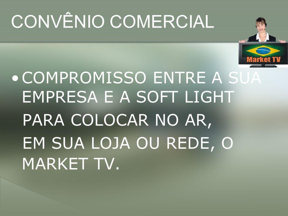 CONVÊNIO COMERCIAL COMPROMISSO ENTRE A SUA EMPRESA E A SOFT LIGHT