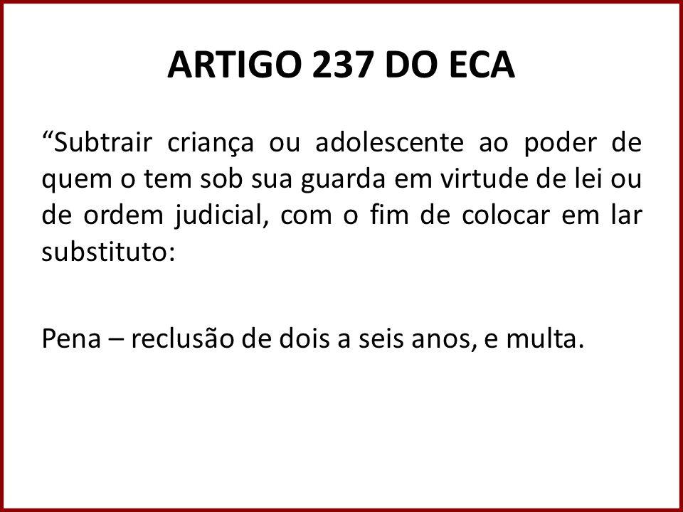 ARTIGO 237 DO ECA