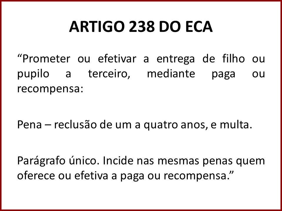 ARTIGO 238 DO ECA