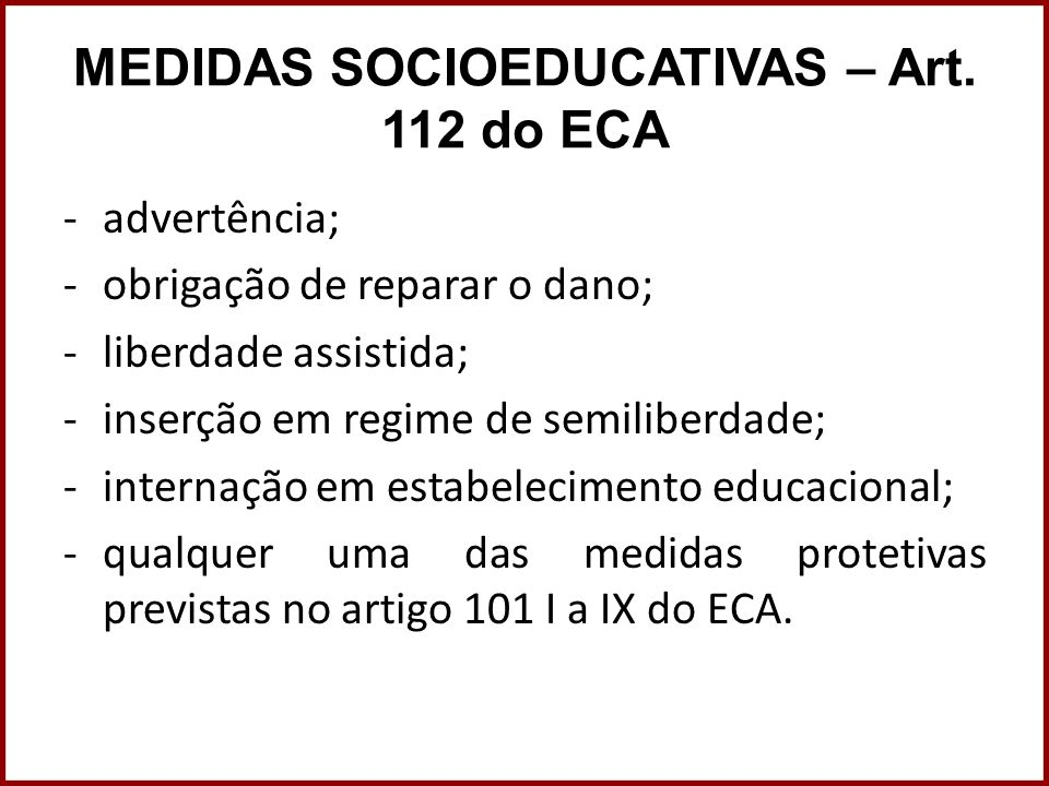 MEDIDAS SOCIOEDUCATIVAS – Art. 112 do ECA