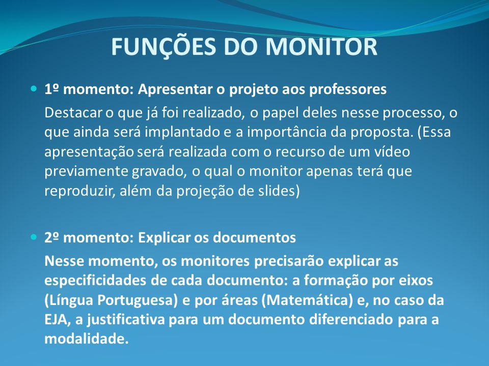 FUNÇÕES DO MONITOR 1º momento: Apresentar o projeto aos professores