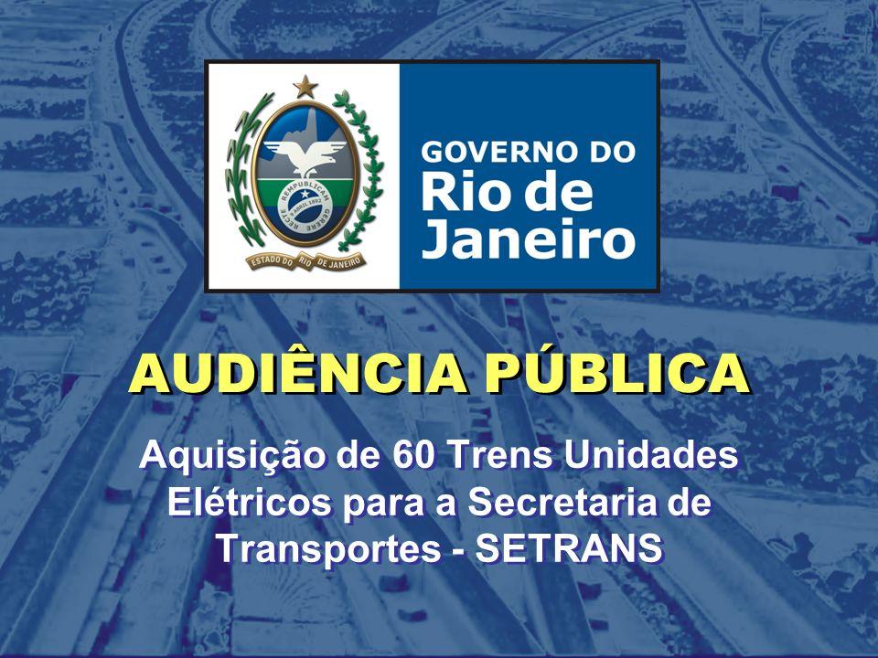 AUDIÊNCIA PÚBLICA Aquisição de 60 Trens Unidades Elétricos para a Secretaria de Transportes - SETRANS.