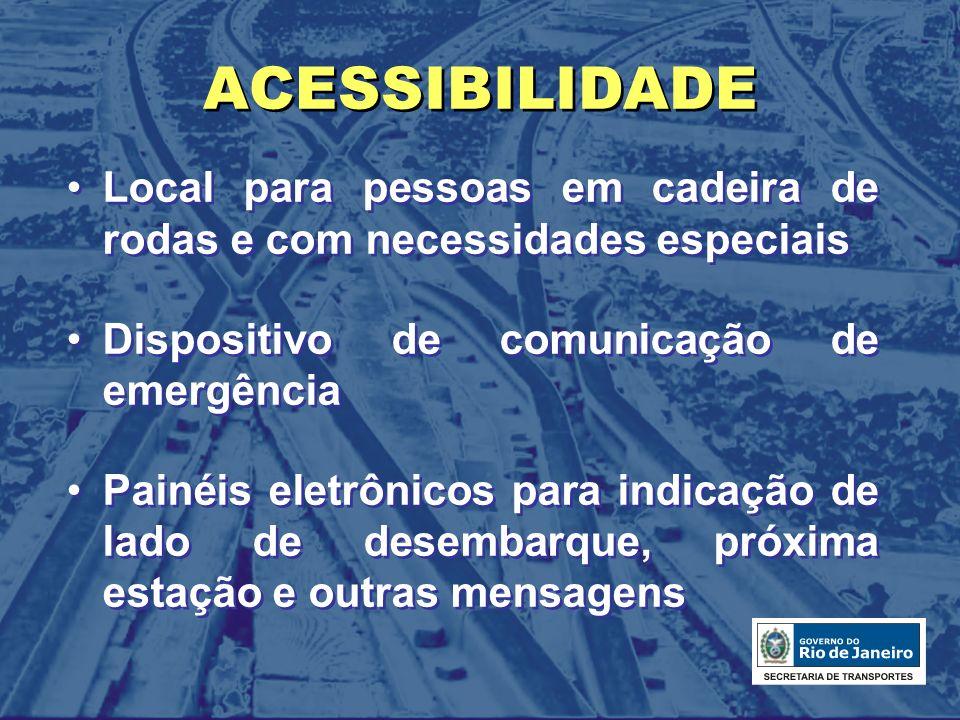 ACESSIBILIDADE Local para pessoas em cadeira de rodas e com necessidades especiais. Dispositivo de comunicação de emergência.