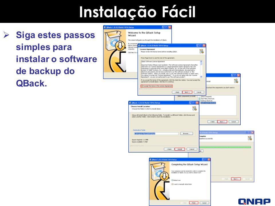 Instalação Fácil Siga estes passos simples para instalar o software de backup do QBack.