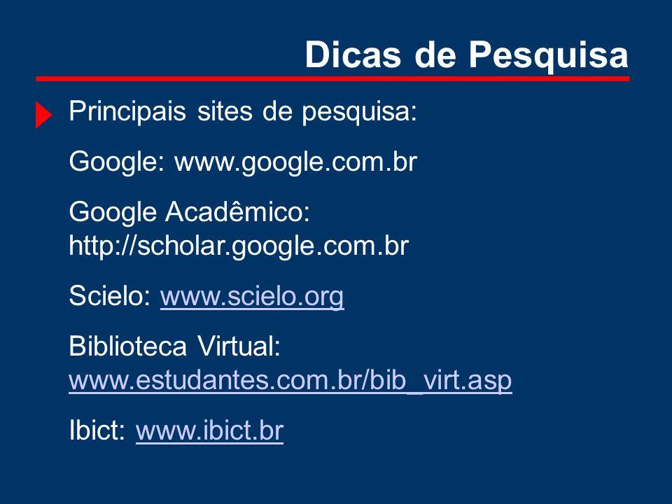 Dicas de Pesquisa Principais sites de pesquisa: