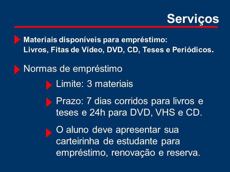 Serviços Normas de empréstimo Limite: 3 materiais