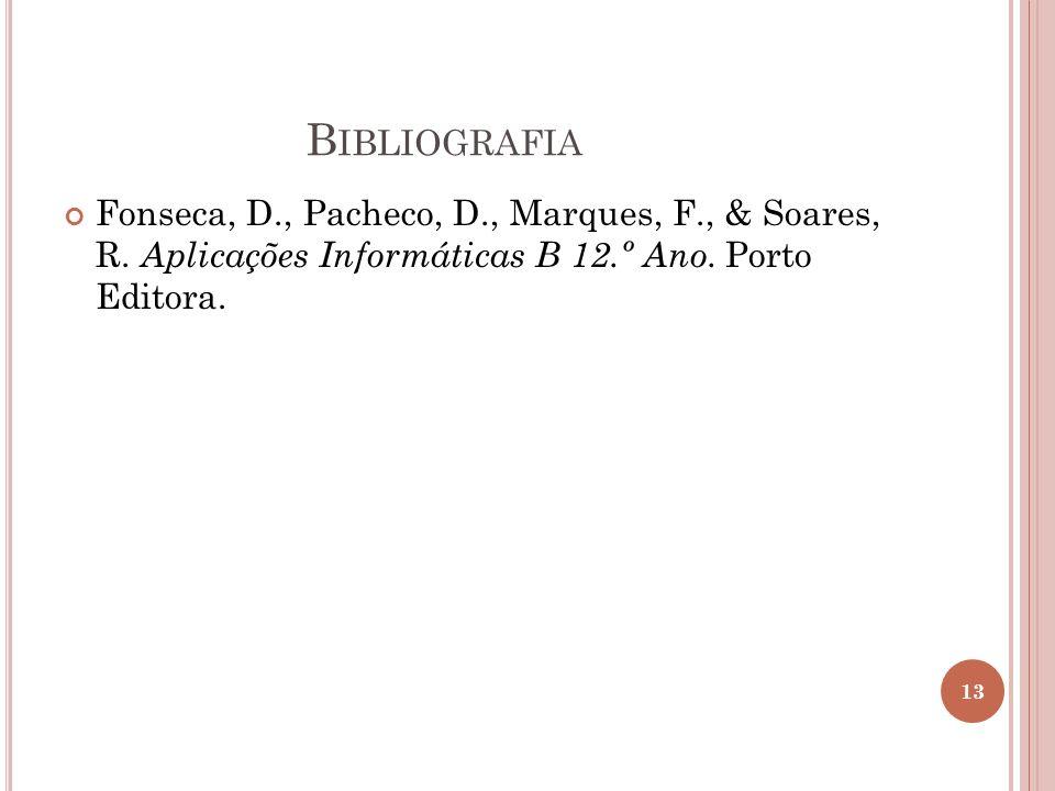 Bibliografia Fonseca, D., Pacheco, D., Marques, F., & Soares, R.