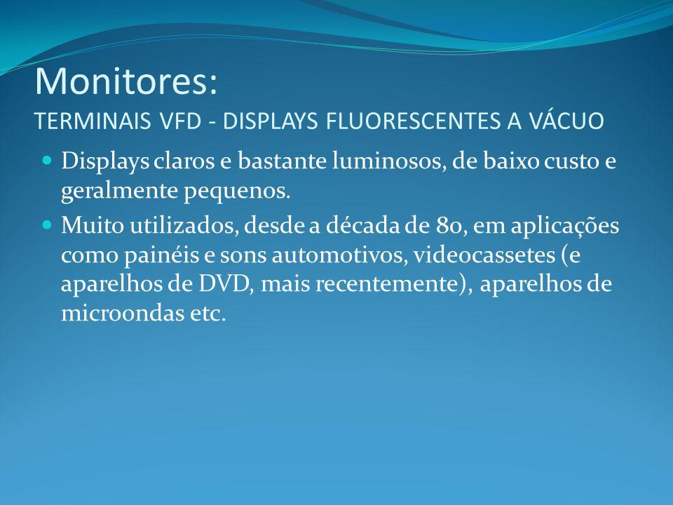 Monitores: TERMINAIS VFD - DISPLAYS FLUORESCENTES A VÁCUO