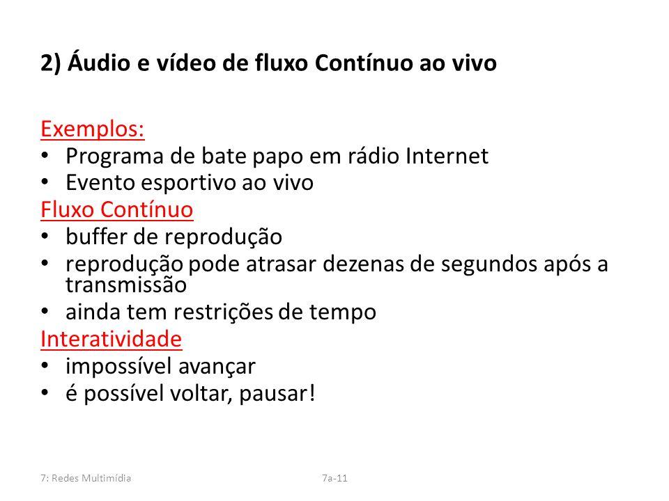 2) Áudio e vídeo de fluxo Contínuo ao vivo