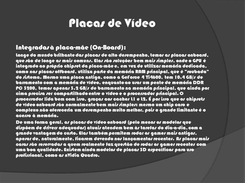 Placas de Vídeo Integradas à placa-mãe (On-Board):