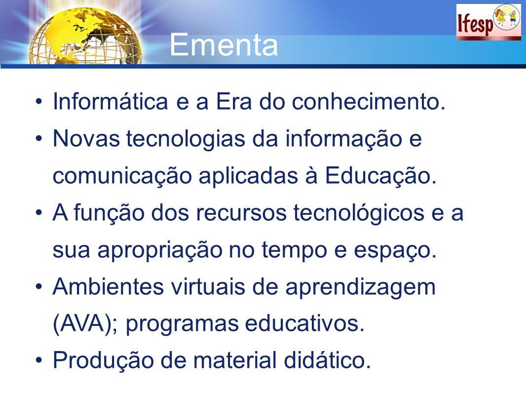 Ementa Informática e a Era do conhecimento.