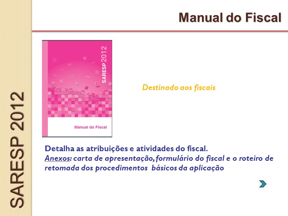 SARESP 2012 Manual do Fiscal Destinado aos fiscais