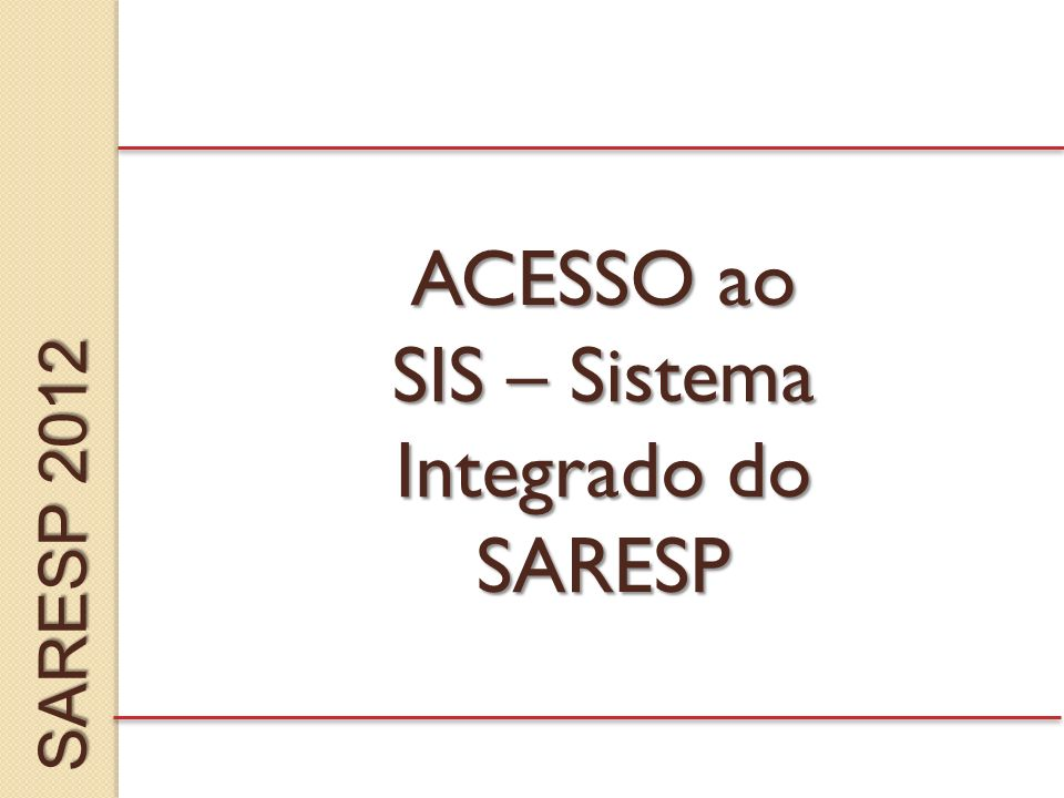 SIS – Sistema Integrado do SARESP