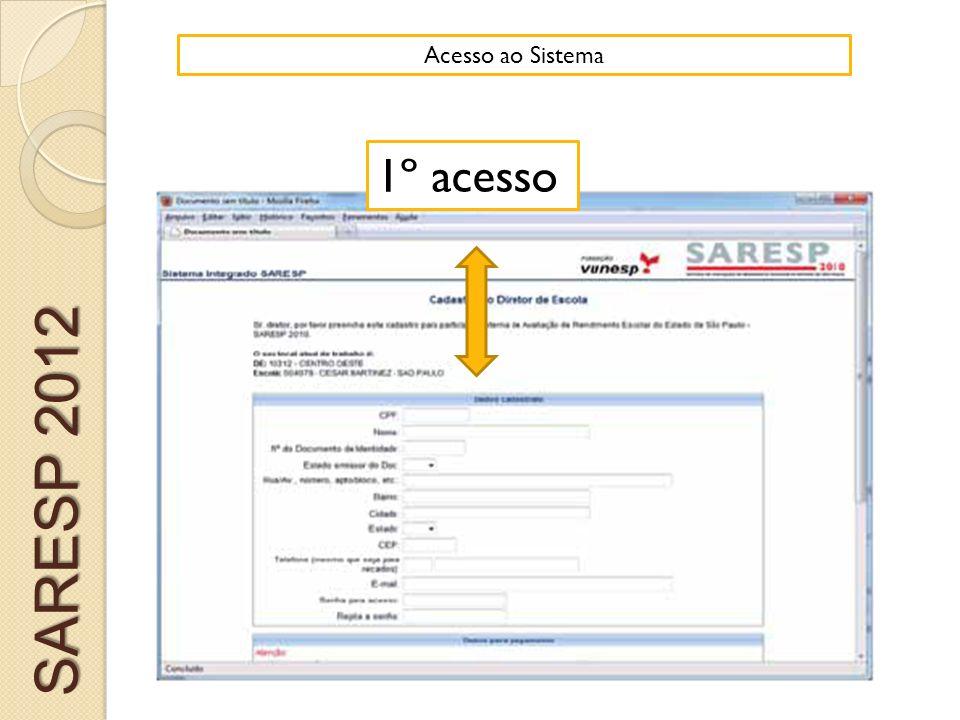 Acesso ao Sistema 1º acesso SARESP 2012