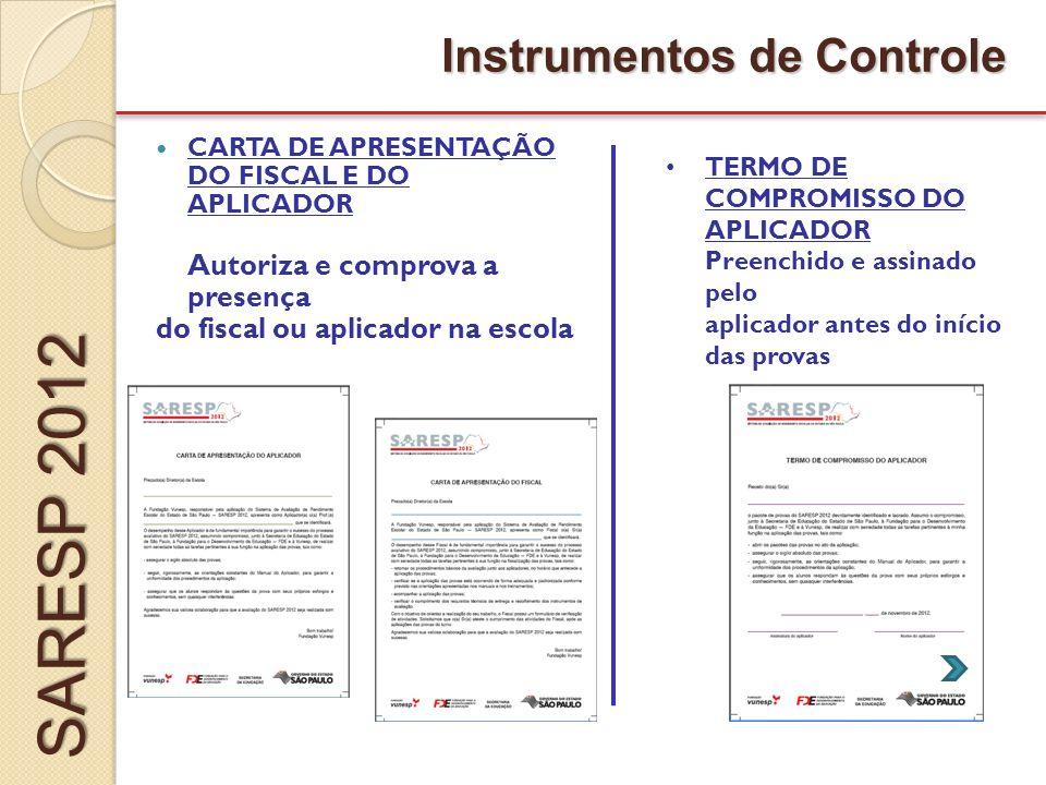 SARESP 2012 Instrumentos de Controle Autoriza e comprova a presença