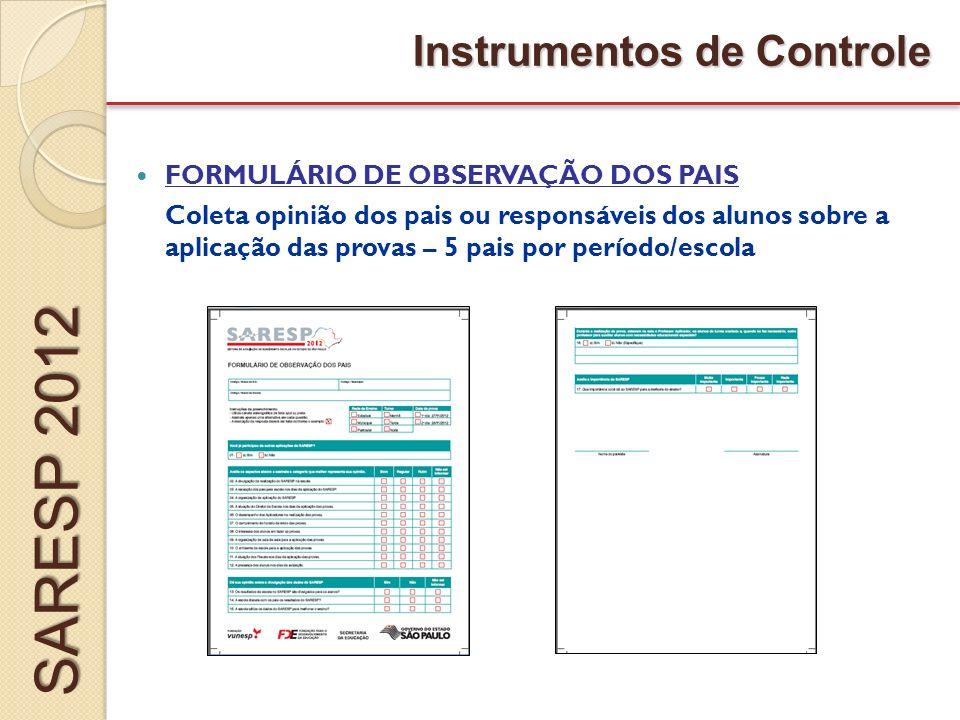 SARESP 2012 Instrumentos de Controle FORMULÁRIO DE OBSERVAÇÃO DOS PAIS