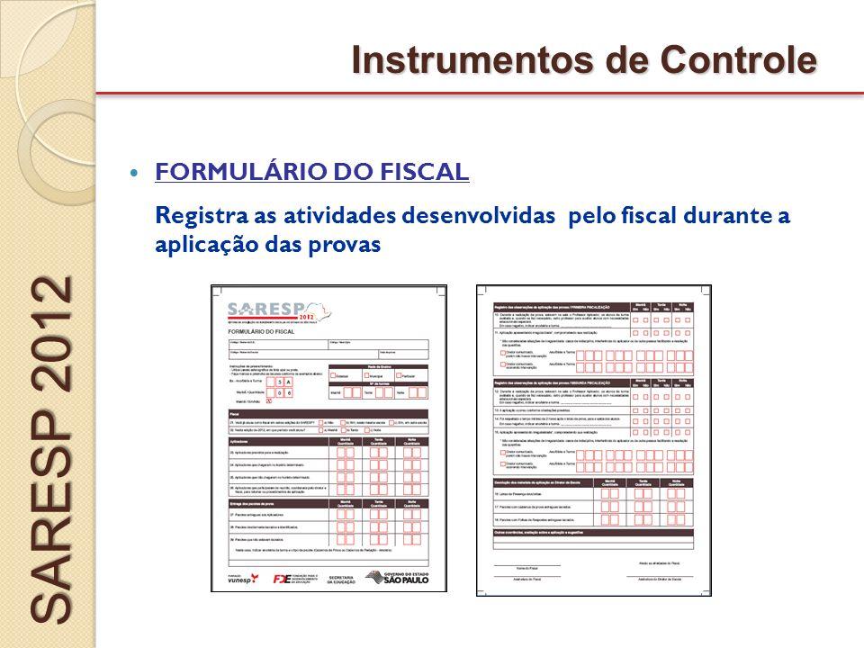 SARESP 2012 Instrumentos de Controle FORMULÁRIO DO FISCAL