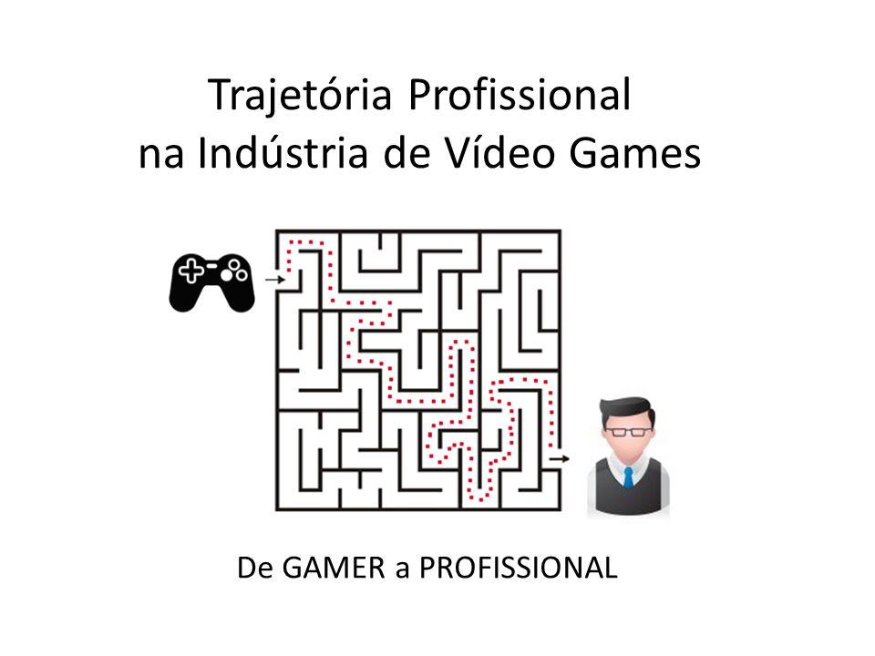 Trajetória Profissional na Indústria de Vídeo Games