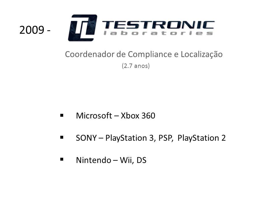 2009 - Coordenador de Compliance e Localização Microsoft – Xbox 360