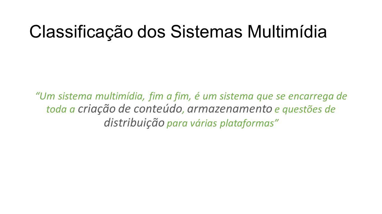 Classificação dos Sistemas Multimídia