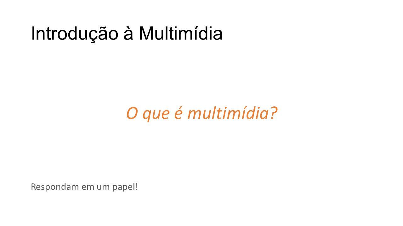 Introdução à Multimídia