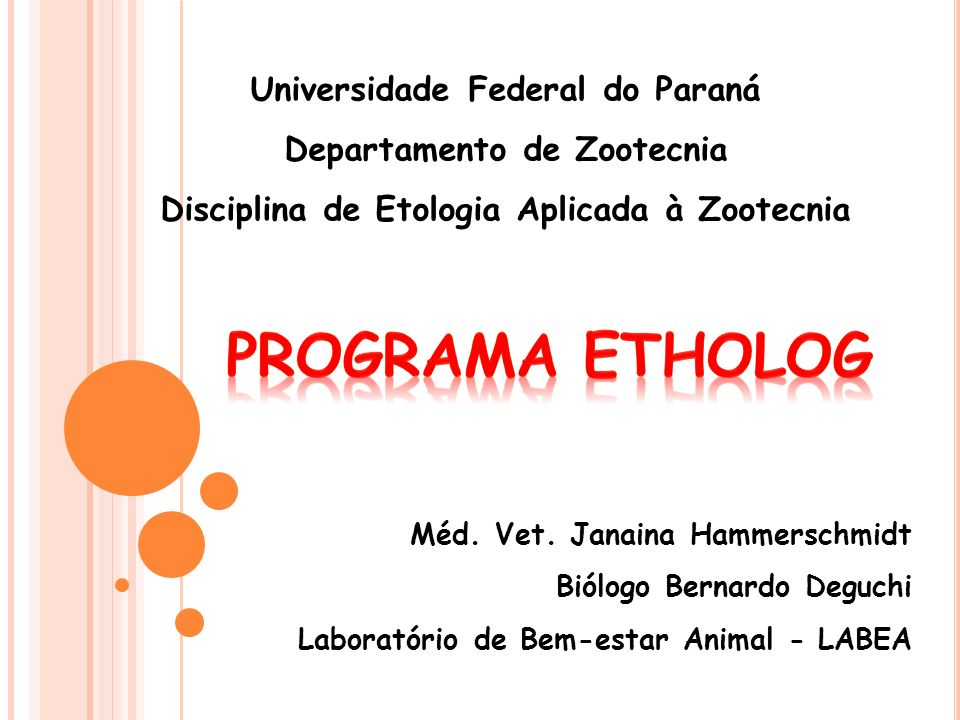 Universidade Federal do Paraná Departamento de Zootecnia Disciplina de Etologia Aplicada à Zootecnia