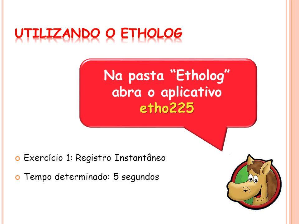 Na pasta Etholog abra o aplicativo etho225
