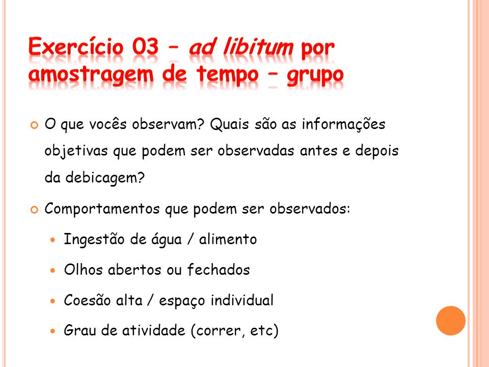 Exercício 03 – ad libitum por amostragem de tempo – grupo
