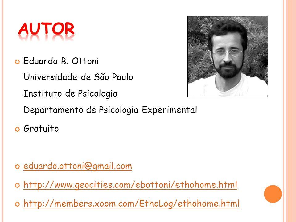 Autor Eduardo B. Ottoni Universidade de São Paulo Instituto de Psicologia Departamento de Psicologia Experimental.