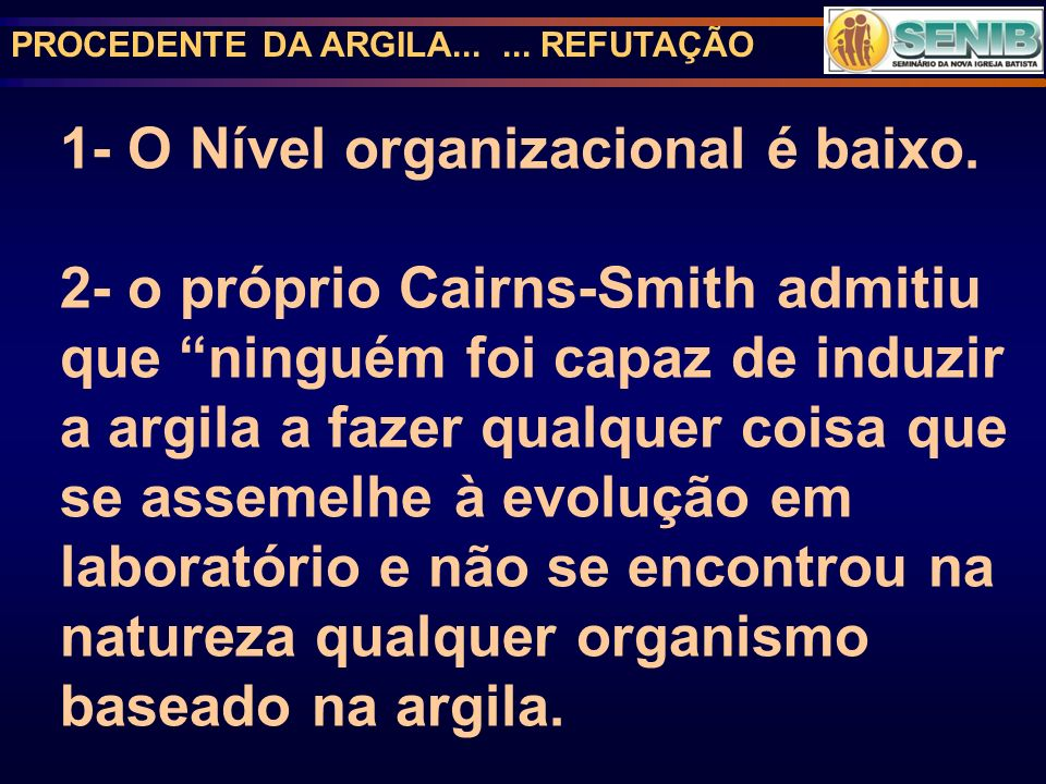 1- O Nível organizacional é baixo.