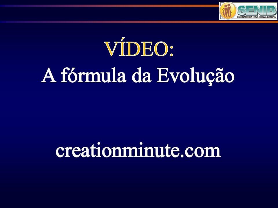 VÍDEO: A fórmula da Evolução creationminute.com