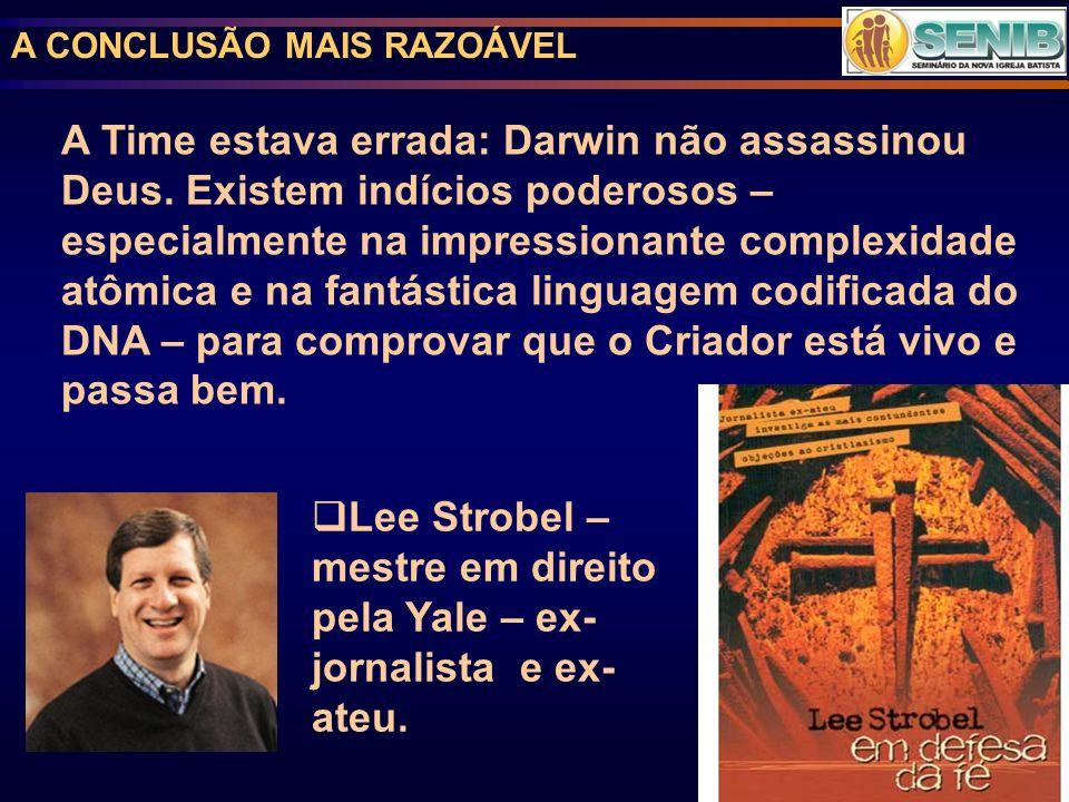 Lee Strobel – mestre em direito pela Yale – ex-jornalista e ex-ateu.